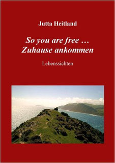 So you are free… Zuhause ankommen